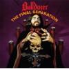 "BULLDOZER ""The Final Separation"" cd"