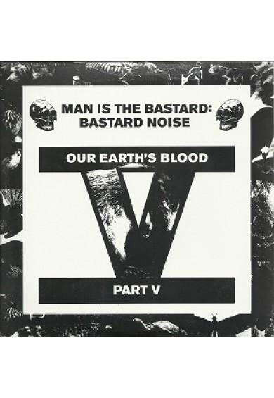 "Bastard Noise ""Our Earth's Blood V"" 7"""
