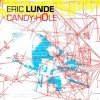 "ERIC LUNDE ""candyhole"" cd"