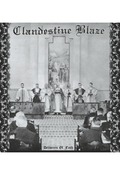 "CLANDESTINE BLAZE ""Deliverers Of Faith"" LP"