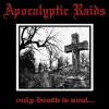 "APOCALYPTIC RAIDS ""Only Death is Real..."" LP"