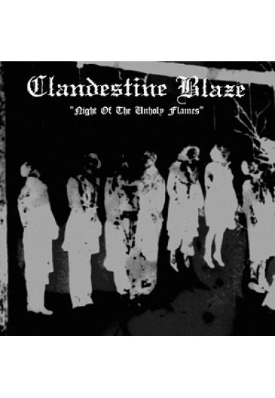 "CLANDESTINE BLAZE  ""Night Of The Unholy Flames"" cd"