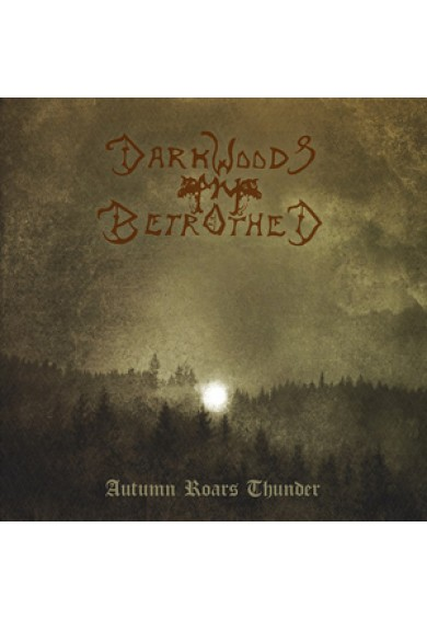 DARKWOODS MY BETROTHED : Autumn Roars Thunder