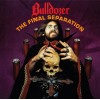 "BULLDOZER ""The Final Separation"" cd"