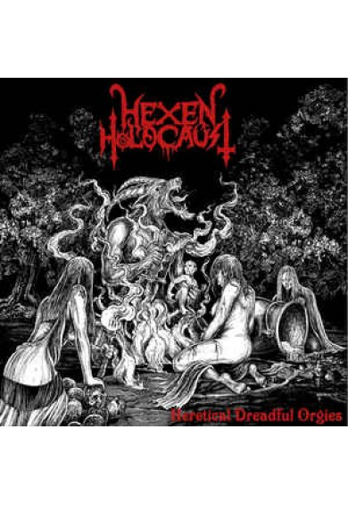"HEXEN HOLOCAUST ""Heretical Dreadful Orgies"" cd"