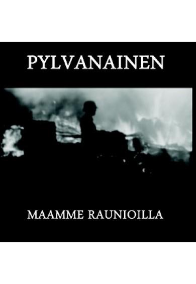 """PYLVANAINEN """"Maamme Raunioilla"""" CD"""