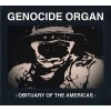 "GENOCIDE ORGAN ""Obituary of americas"" CD"