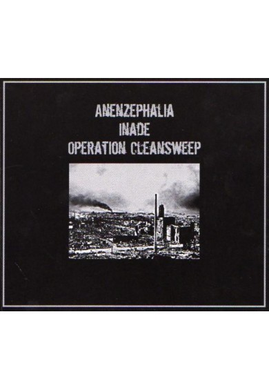 Anenzephalia / Inade / Operation Cleansweep cd