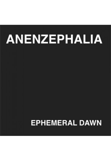 "ANENZEPHALIA ""Ephemeral Dawn"" cd"