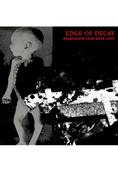 "EDGE OF DECAY ""passionate concrete love"" cd"