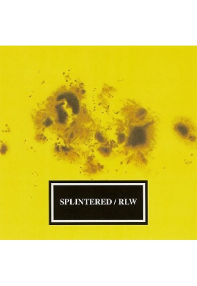 SPLINTERED / RLW  cd